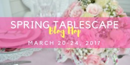 Spring Tablescape Blog Hop-1